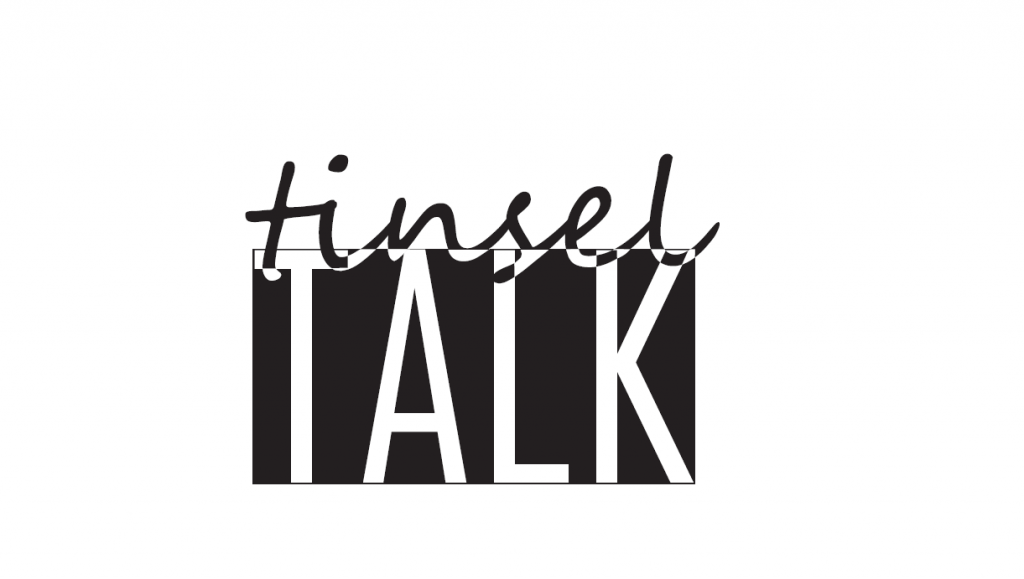 tinsel talk