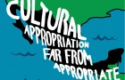 Cultural appropriation far from appropriate
