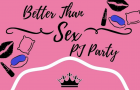 """Better Than Sex PJ Party"" educates on sexual health"